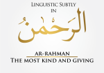 An Awesome Linguistic Subtlety in the name Ar-Rahman