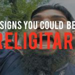 7 Signs You Could Be A Religitard